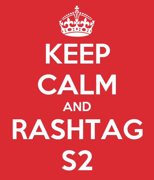 KEEP CALM AND RASHTAG S2