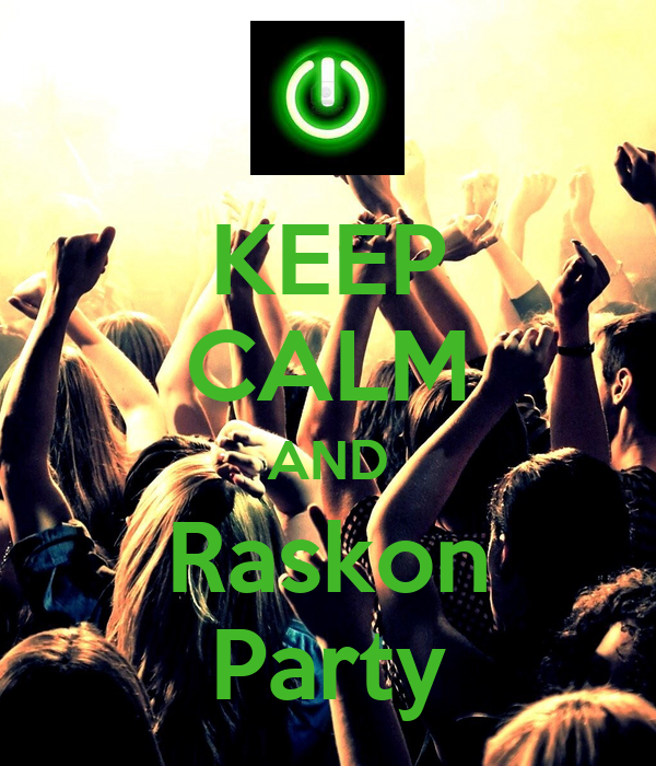 KEEP CALM AND Raskon Party