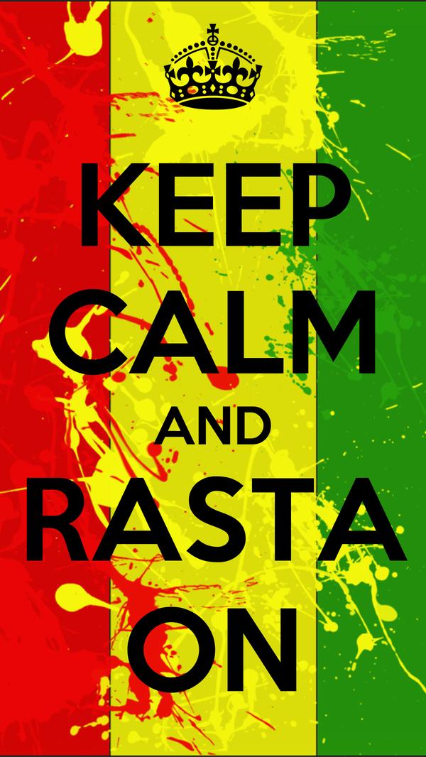 KEEP CALM AND RASTA ON