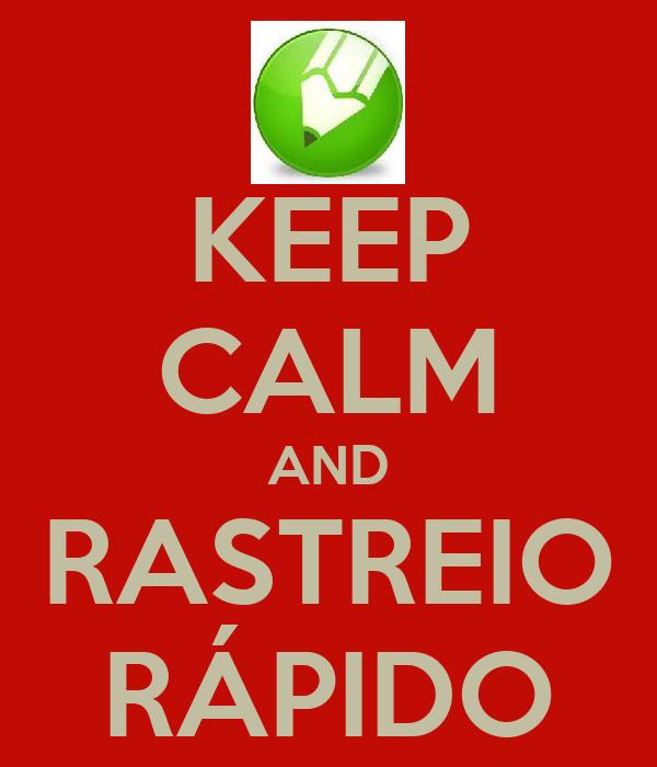 KEEP CALM AND RASTREIO RÁPIDO
