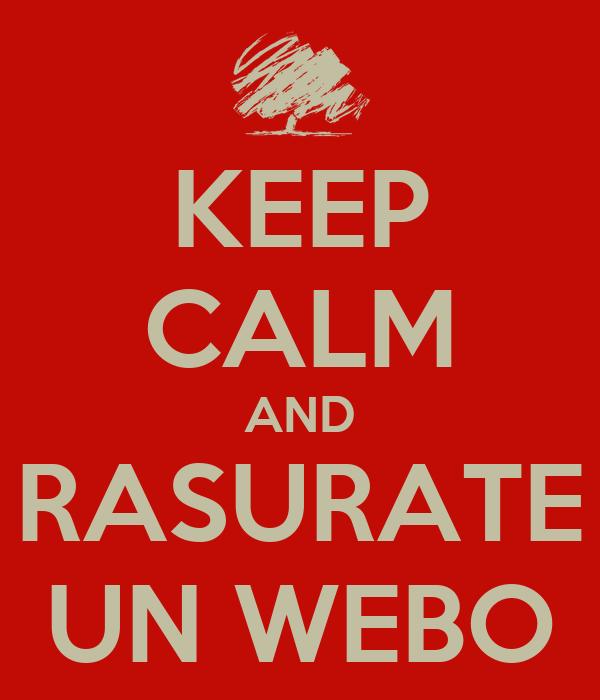 KEEP CALM AND RASURATE UN WEBO