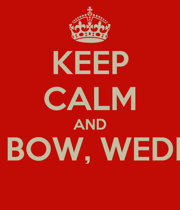 KEEP CALM AND RAT, BOW, WEDDING