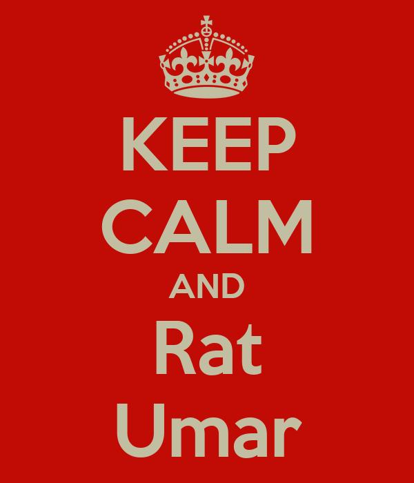KEEP CALM AND Rat Umar
