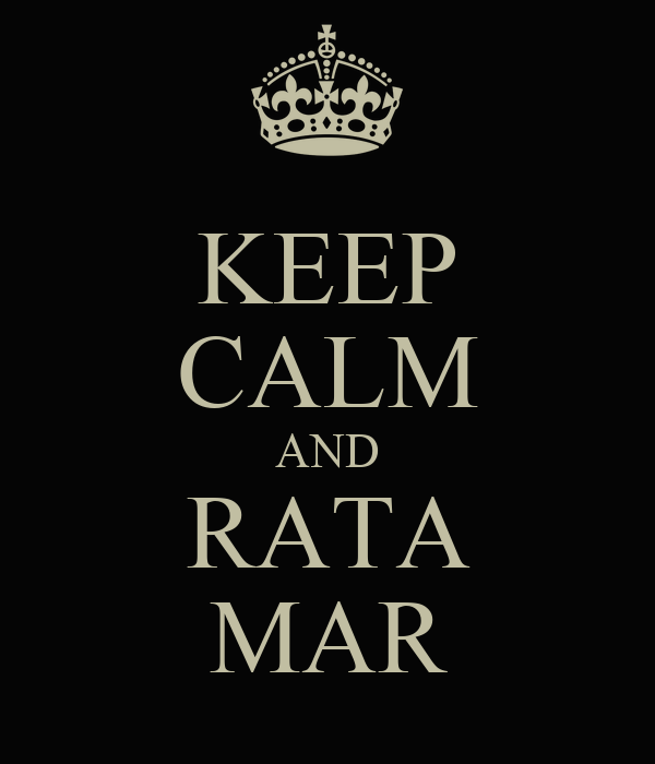 KEEP CALM AND RATA MAR