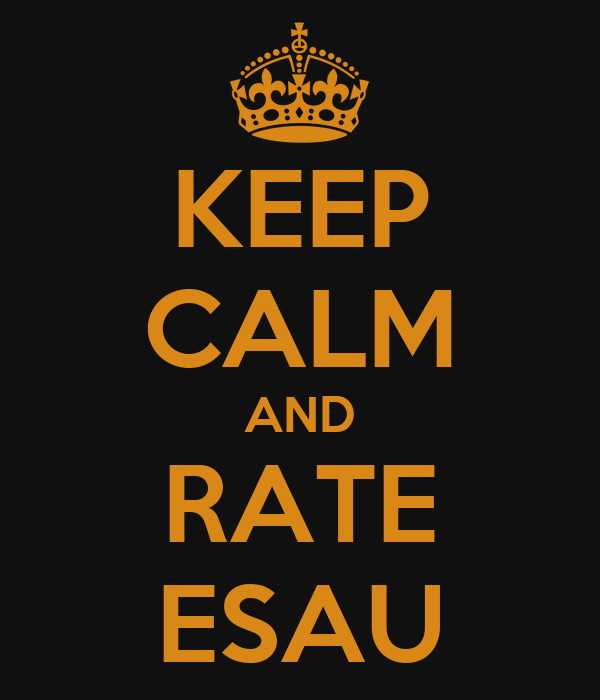 KEEP CALM AND RATE ESAU