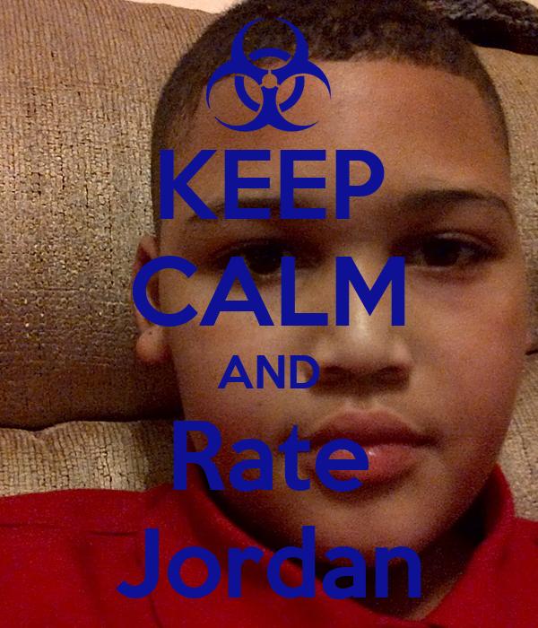 KEEP CALM AND Rate Jordan