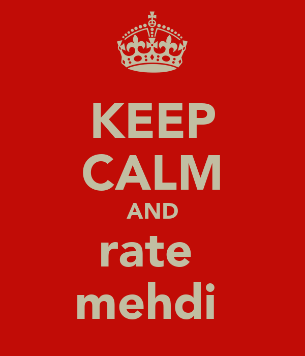 KEEP CALM AND rate  mehdi