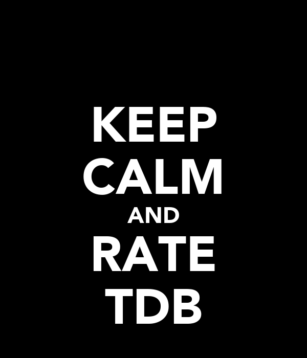 KEEP CALM AND RATE TDB