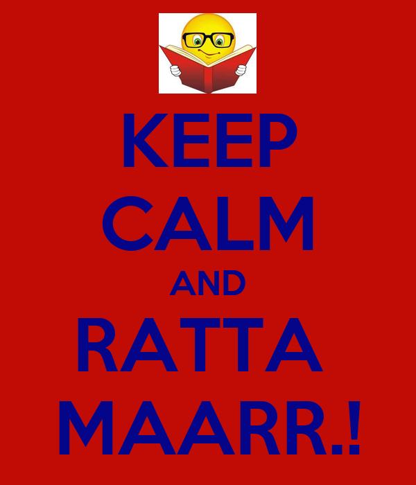 KEEP CALM AND RATTA  MAARR.!