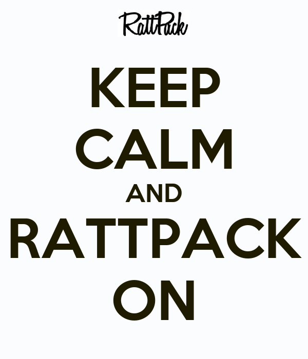 KEEP CALM AND RATTPACK ON