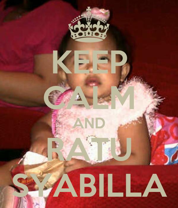 KEEP CALM AND RATU SYABILLA
