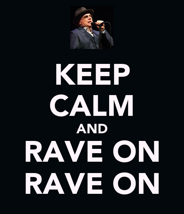 KEEP CALM AND RAVE ON RAVE ON