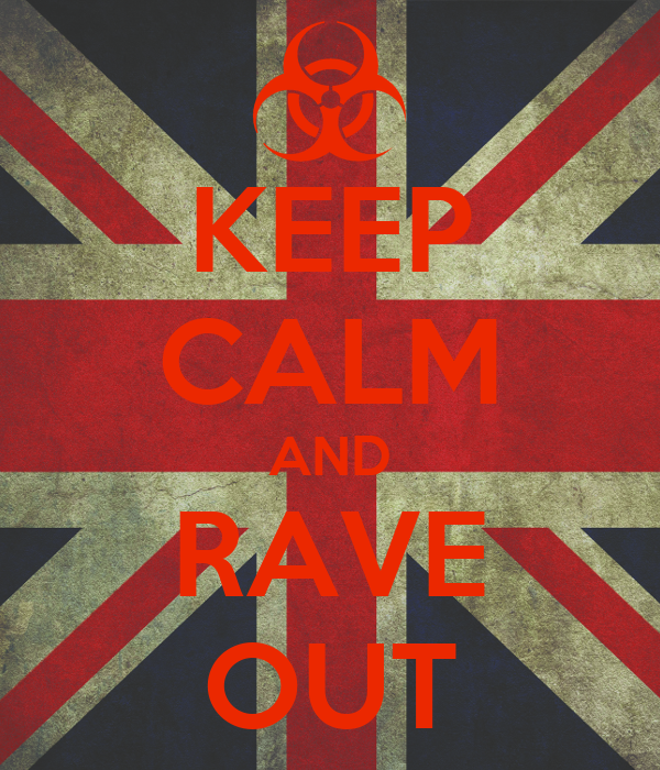 KEEP CALM AND RAVE OUT
