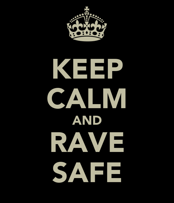 KEEP CALM AND RAVE SAFE