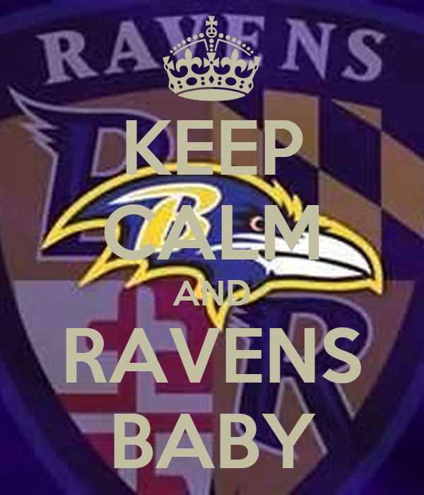 KEEP CALM AND RAVENS BABY