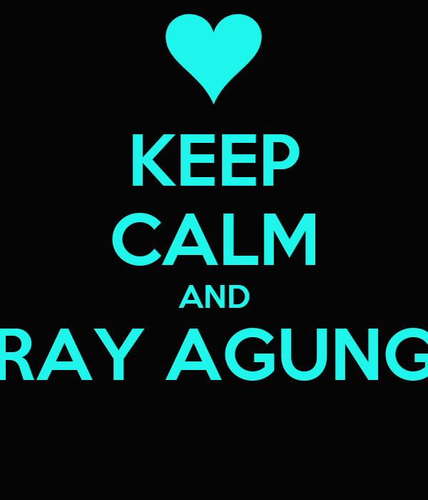 KEEP CALM AND RAY AGUNG