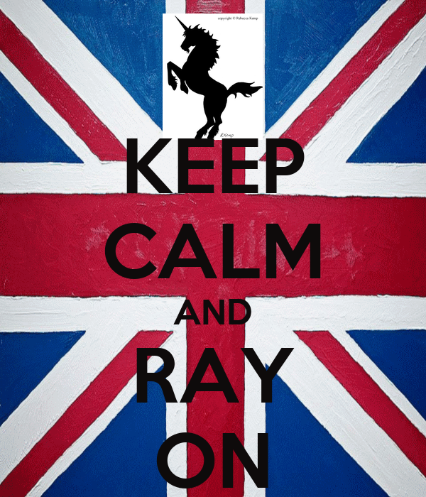 KEEP CALM AND RAY ON