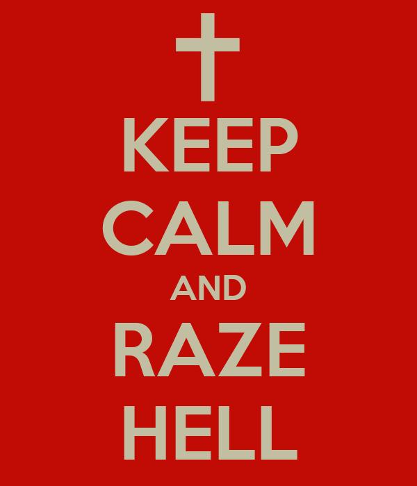 KEEP CALM AND RAZE HELL