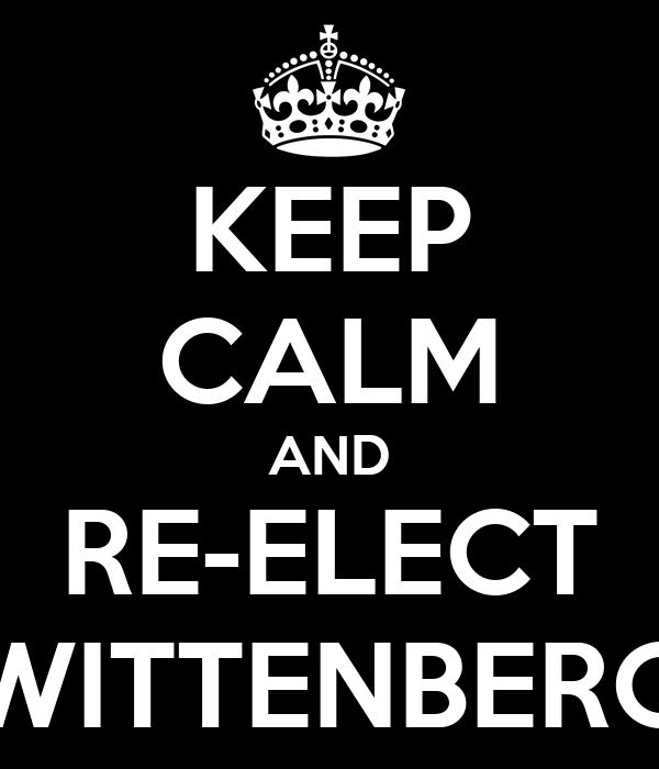 KEEP CALM AND RE-ELECT WITTENBERG