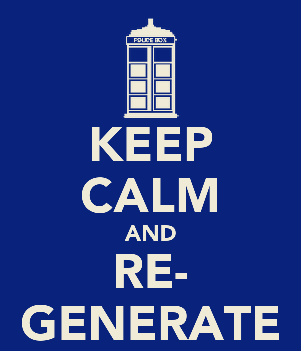 KEEP CALM AND RE- GENERATE