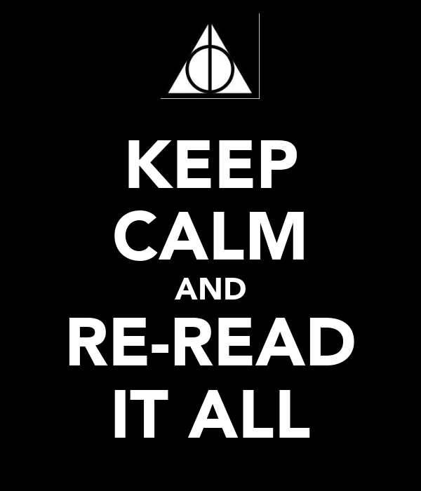 KEEP CALM AND RE-READ IT ALL