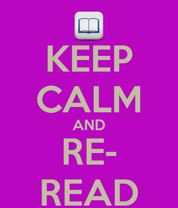 KEEP CALM AND RE- READ