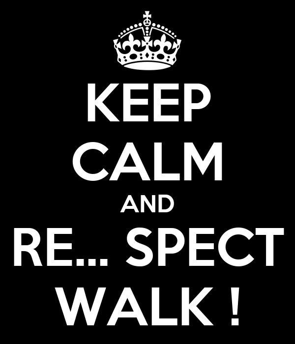 KEEP CALM AND RE... SPECT WALK !