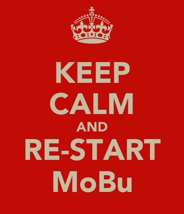 KEEP CALM AND RE-START MoBu