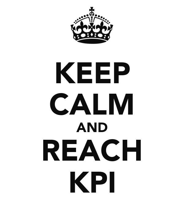 KEEP CALM AND REACH KPI