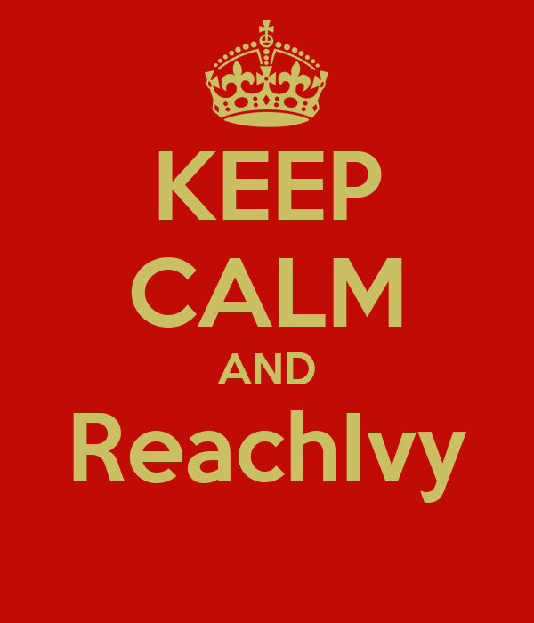 KEEP CALM AND ReachIvy