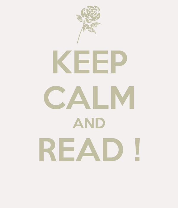 KEEP CALM AND READ !