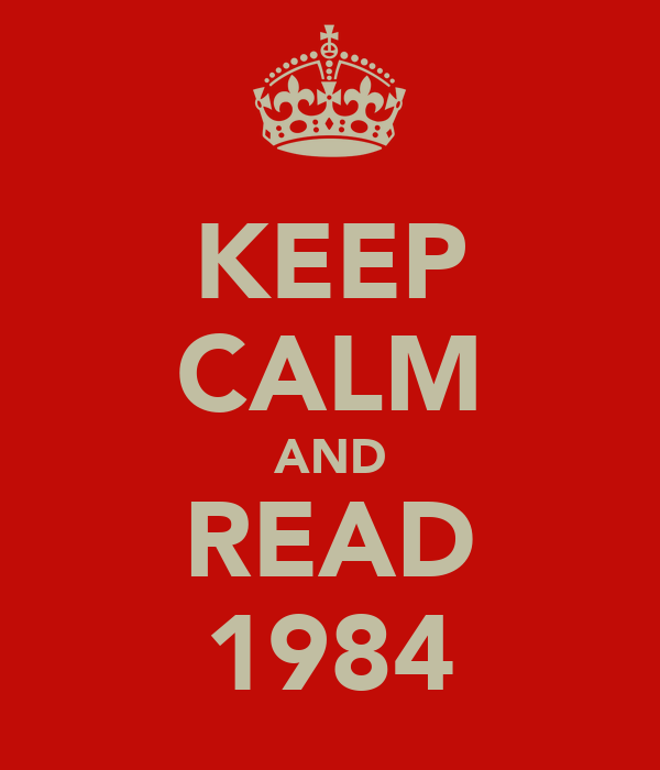 KEEP CALM AND READ 1984