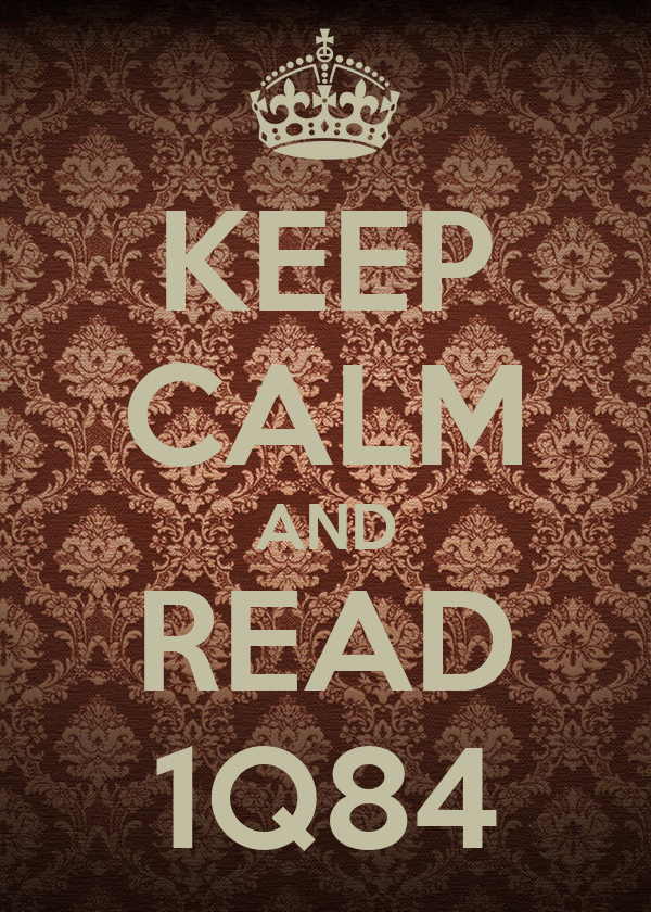 KEEP CALM AND READ 1Q84