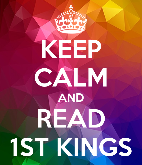 KEEP CALM AND READ 1ST KINGS
