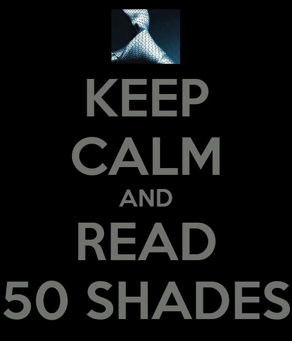 KEEP CALM AND READ 50 SHADES