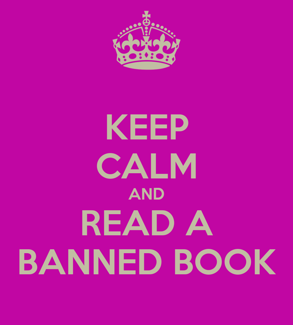 KEEP CALM AND READ A BANNED BOOK