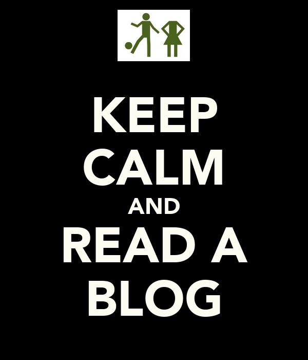 KEEP CALM AND READ A BLOG