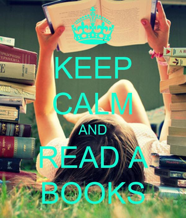 KEEP CALM AND READ A BOOKS