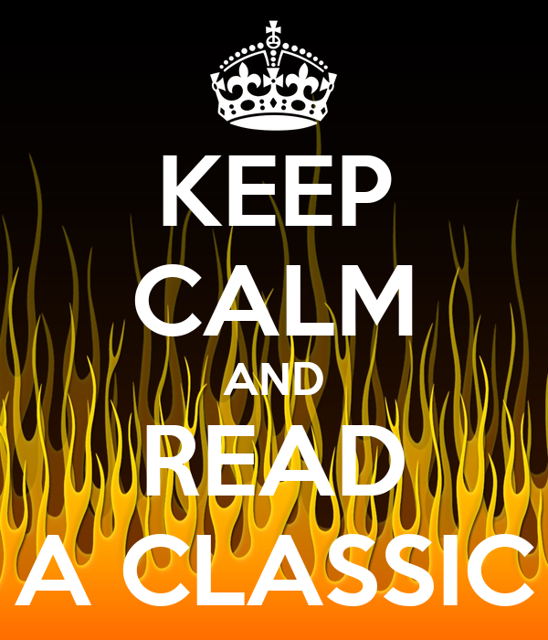 KEEP CALM AND   READ   A CLASSIC