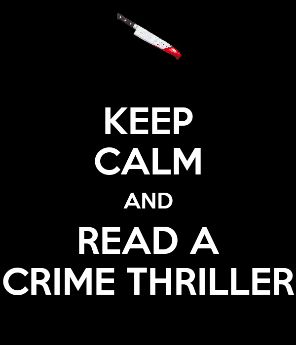 KEEP CALM AND READ A CRIME THRILLER