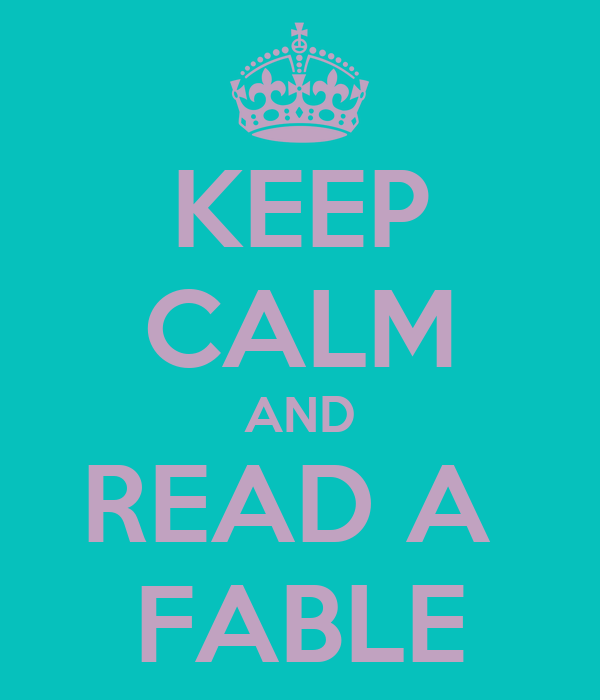 KEEP CALM AND READ A  FABLE