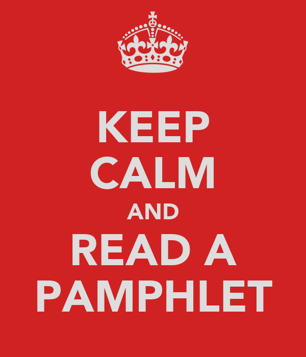 KEEP CALM AND READ A PAMPHLET