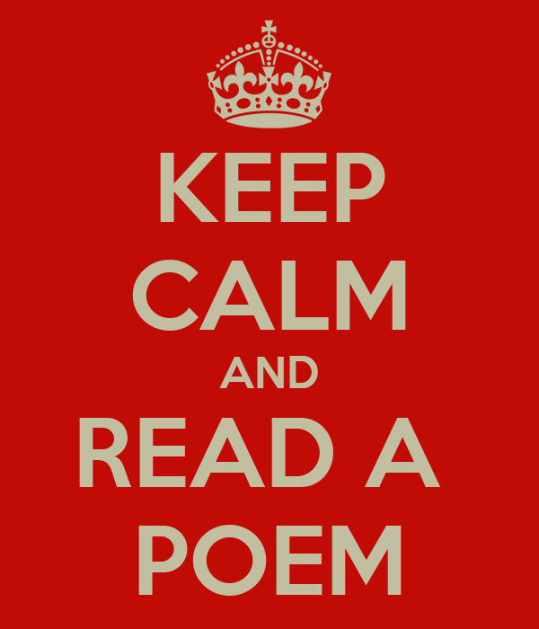 KEEP CALM AND READ A  POEM
