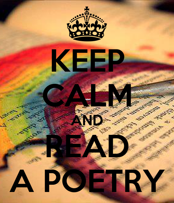 KEEP CALM AND READ A POETRY