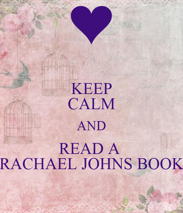 KEEP CALM AND READ A  RACHAEL JOHNS BOOK