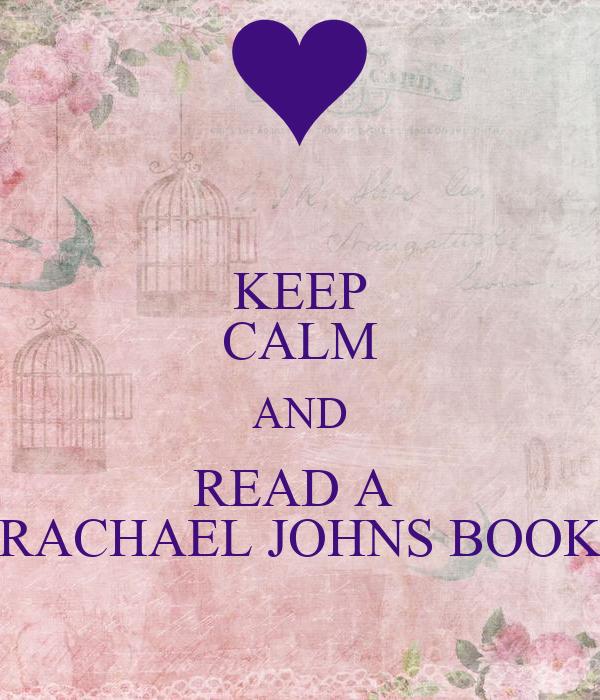 KEEP CALM AND READ A  RACHAEL JOHNS BOOK