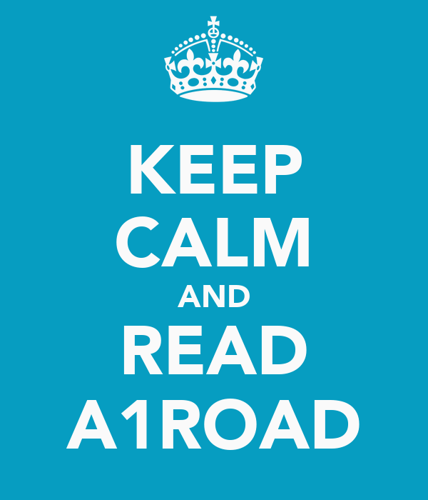 KEEP CALM AND READ A1ROAD