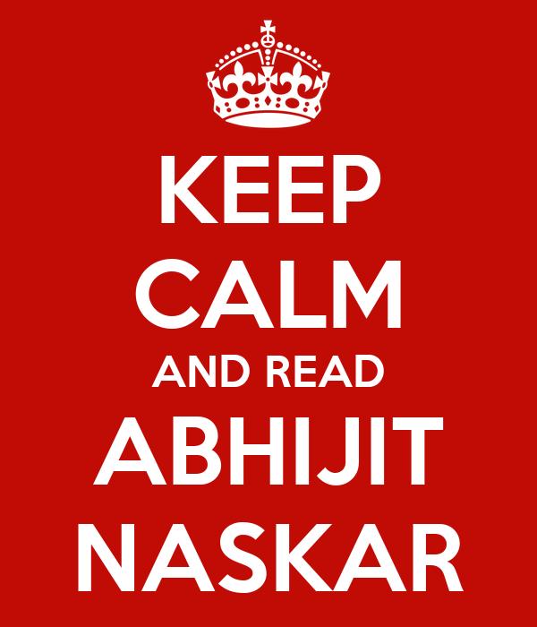 KEEP CALM AND READ ABHIJIT NASKAR