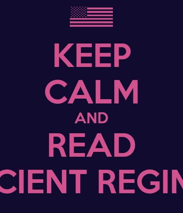 KEEP CALM AND READ ACIENT REGIME
