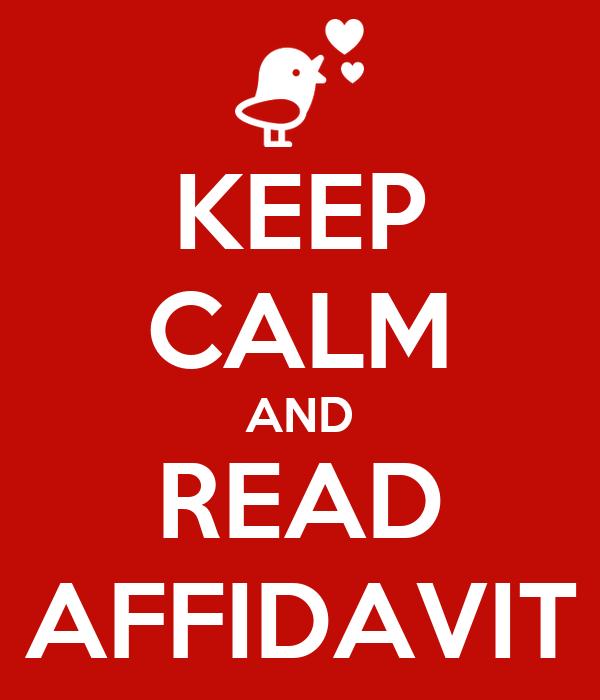 KEEP CALM AND READ AFFIDAVIT